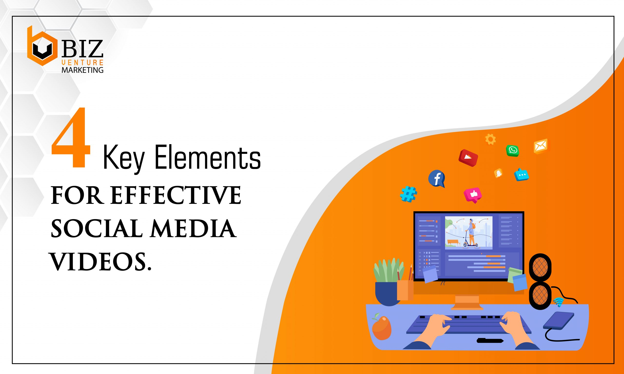 Key Elements for Effective Social Media Videos